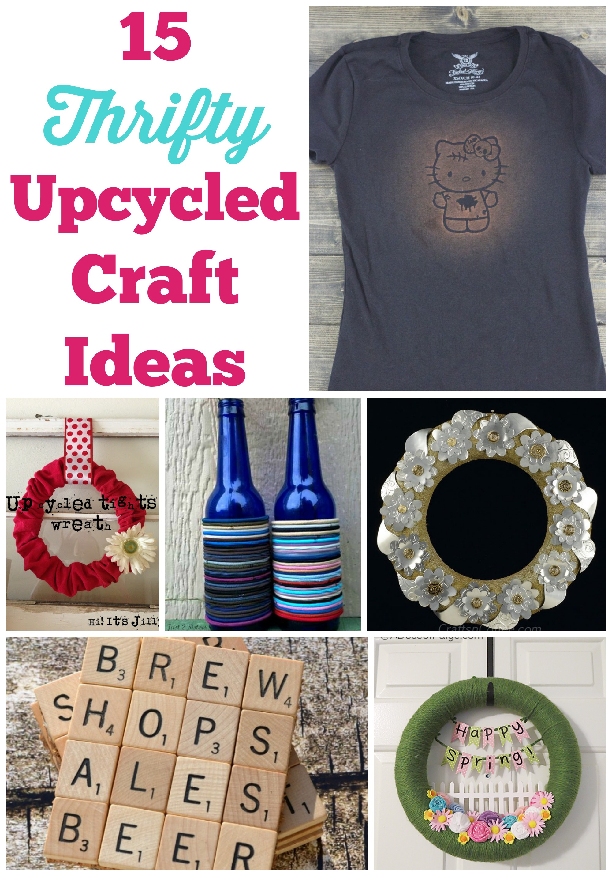 15 Thrifty Upcycled Craft Ideas - Some of This and That Upcycled Crafts