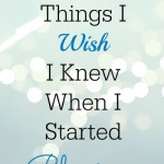5 Things I Wish I Knew When I Started Blogging…