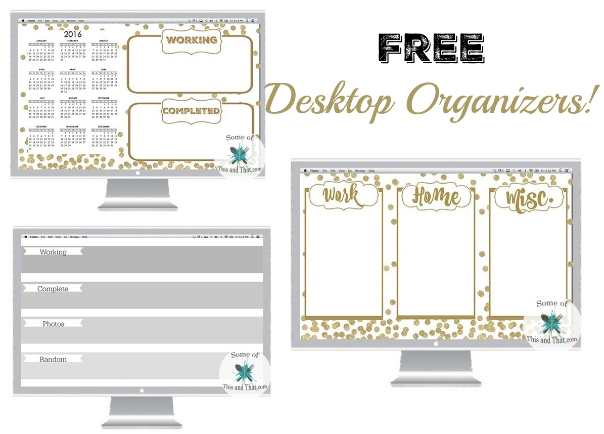 Free Desktop Organizers that are completely customizable! Get your computer desktop clean and organized!